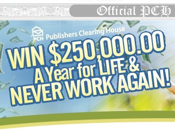 Publishers Clearing House - $250,000 Per Year for Life