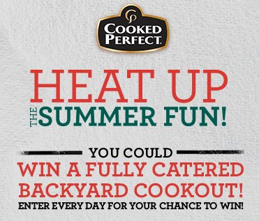 """Cooked Perfect - $3500 Cooked Perfect """"Heat Up the Summer Fun"""