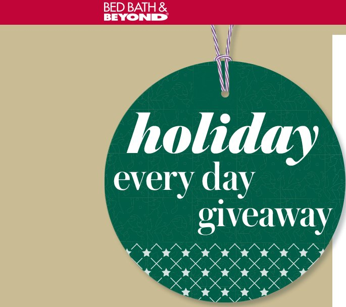 Bed Bath And Beyond Holiday Every Day Giveaway 50 Days