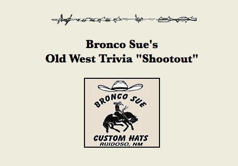 fe30d3756b458 Old West Trivia Contest. How Much Do You Know  - Chronicle of the Old West